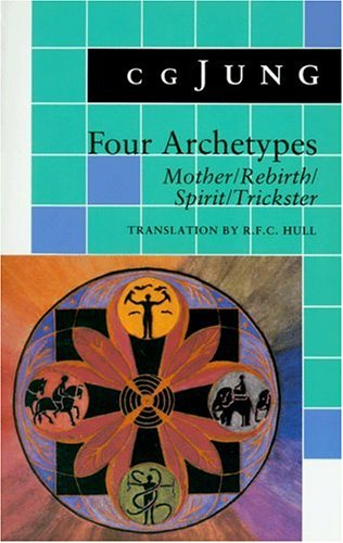 9780691017662: Four Archetypes: Mother / Rebirth / Spirit / Trickster (Bollingen)