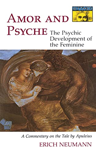 9780691017723: Amor and Psyche: The Psychic Development of the Feminine: A Commentary on the Tale by Apuleius. (Mythos Series) (Works by Erich Neumann)