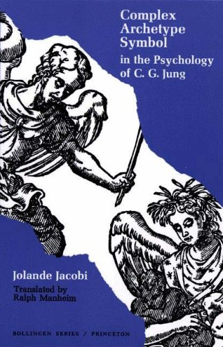 Complex/Archetype/Symbol in the Psychology of C.G. Jung: Jolande Jacobi