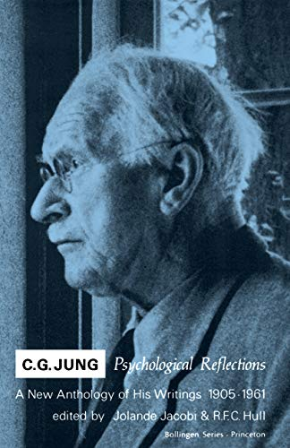 9780691017860: C.G. Jung Psychological Reflections : A New Anthology of His Writings, 1905-1961
