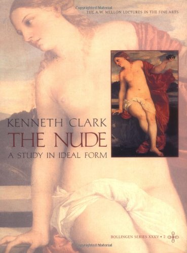 9780691017884: The Nude: A Study in Ideal Form