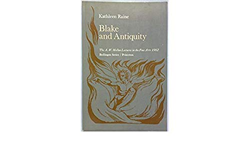 BLAKE AND ANTIQUITY. A Shorter Version of Blake and Tradition, The A.W. Mellon Lectures in the Fi...