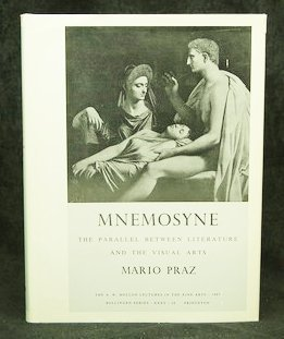 Mnemosyne: The Parallel Between Literature and the: Mario Praz