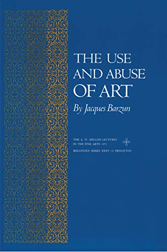9780691018041: The Use and Abuse of Art (The A. W. Mellon Lectures in the Fine Arts)