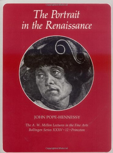 The Portrait in the Renaissance: The A. W. Mellon Lectures in the Fine Arts