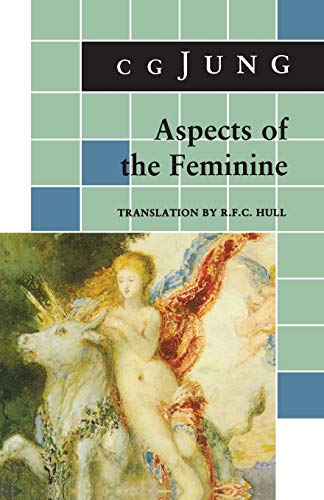 Aspects of the Feminine: (From Volumes 6,: Jung, C. G.
