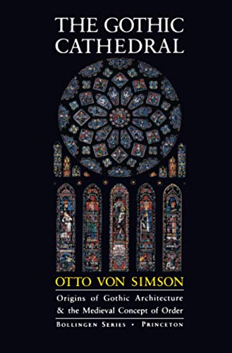 9780691018676: The Gothic Cathedral: Origins of Gothic Architecture and the Medieval Concept of Order