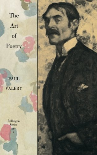 Collected Works of Paul Vallery – V 7 – The Art of Poetry With an Introduction By T S Elliot: ...