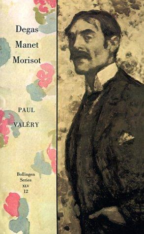 Degas Manet Morisot (Vol 12): Paul Valery