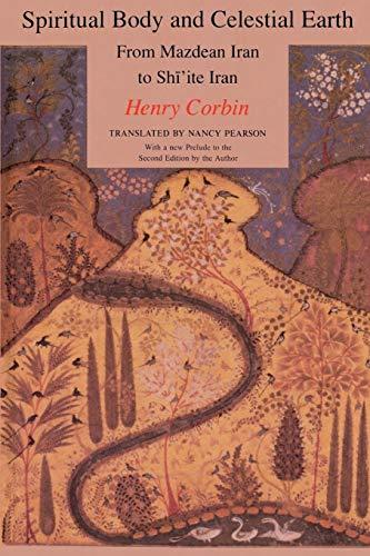 Spiritual Body and Celestial Earth: Corbin, Henry