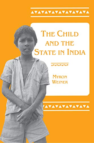 9780691018980: The Child and the State in India