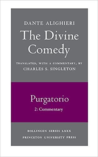 The Divine Comedy: Purgatorio. Vol.II, Part 2: Commentary.: Singleton,Charles S.