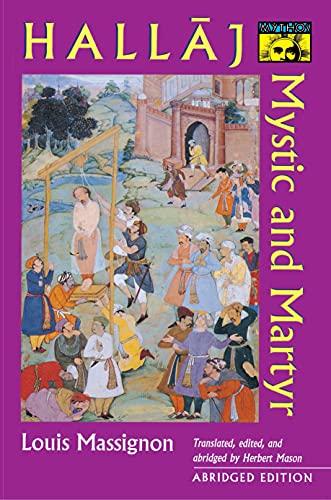 Passion of Al-Hallaj : Mystic and Martyr: Massignon, Louis; Mason,