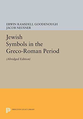 JEWISH SYMBOLS IN THE GRECO-ROMAN PERIOD: Goodenough, Erwin R.