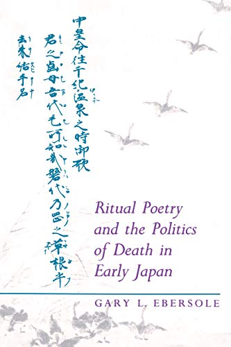 9780691019291: Ritual Poetry and the Politics of Death in Early Japan