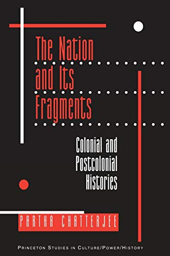 9780691019437: The Nation and Its Fragments: Colonial and Postcolonial Histories (Princeton Studies in Culture/Power/History)