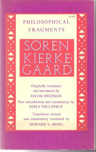 Philosophical fragments or a fragment of philosophy.: Kierkegaard, Søren.