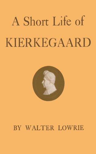 A short life of Kierkegaard.: Lowrie, Walter