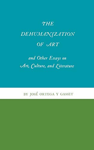 9780691019611: The Dehumanization of Art and Other Essays on Art, Culture, and Literature