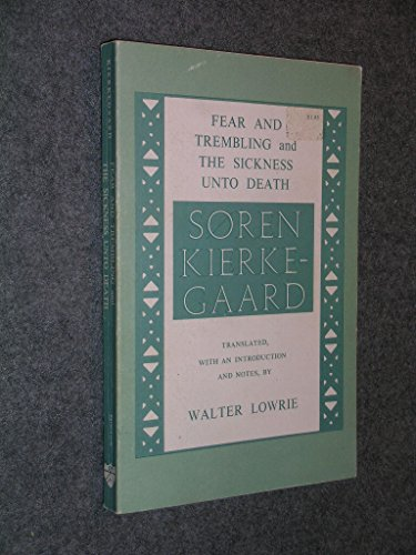 Fear and Trembling and The Sickness Unto: Soren Kierkegaard