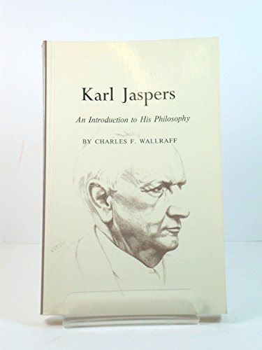 Karl Jaspers: An Introduction to His Philosophy (Princeton Legacy Library): Wallraff, Charles ...