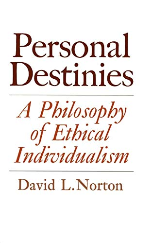 9780691019758: Personal Destinies: A Philosophy of Ethical Individualism