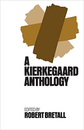 A Kierkegaard Anthology: Kierkegaard, Soren