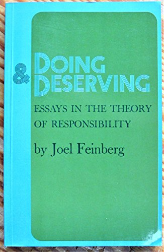 Doing and Deserving: Essays in the Theory of Responsibility: Feinberg, Joel