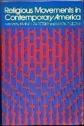 Religious Movements in Contemporary America: Zaretsky, Irving I. and Mark P. Leone eds.