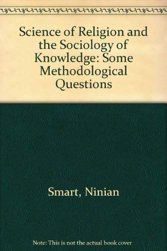 The Science of Religion and the Sociology of Knowledge: Some Methodological Questions (Princeton ...