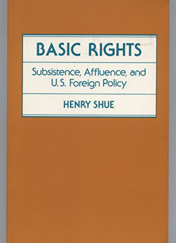 9780691020150: Basic Rights: Subsistence, Affluence, and U.S. Foreign Policy