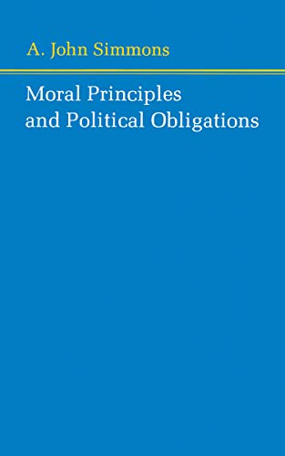 9780691020198: Moral Principles and Political Obligations