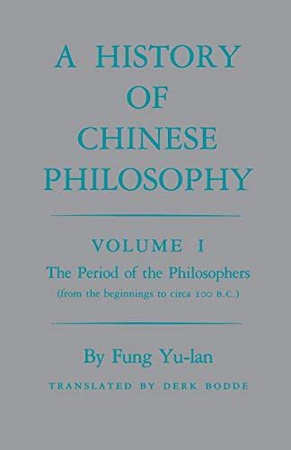 9780691020211: A History of Chinese Philosophy, Vol. 1: The Period of the Philosophers (from the Beginnings to Circa 100 B. C.)