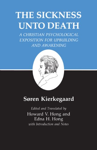 9780691020280: The Sickness Unto Death: A Christian Psychological Exposition For Upbuilding And Awakening (Kierkegaard's Writings, Vol 19) (v. 19)