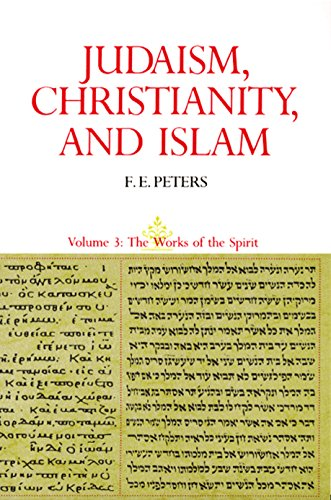 9780691020556: Judaism, Christianity, And Islam, Vol. 3: The Works Of The Spirit