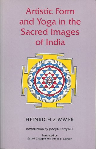 9780691020600: Artistic Form and Yoga in the Sacred Images of India (Works by Heinrich Zimmer)