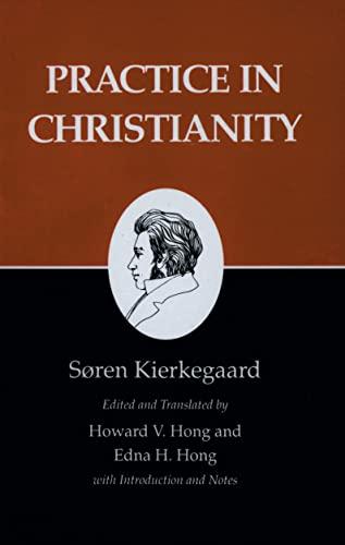 9780691020631: Practice in Christianity : Kierkegaard's Writings, Vol 20