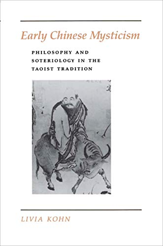 Early Chinese Mysticism: philosophy and soteriology in the Taoist tradition. - KOHN, LIVIA.