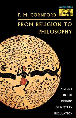 From Religion to Philosophy : A Study in the Origins of Western Speculation - Francis MacDonald Cornford