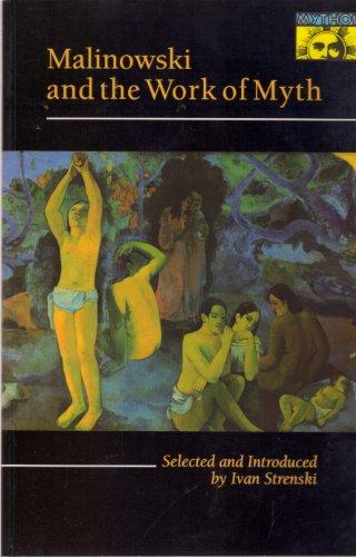 9780691020778: Malinowski and the Work of Myth