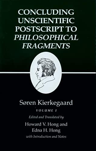 Concluding Unscientific Postscript to Philosophical Fragments, Volume: Kierkegaard, SÃ ren