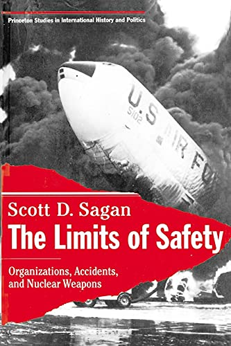 9780691021010: The Limits of Safety: Organizations, Accidents, and Nuclear Weapons