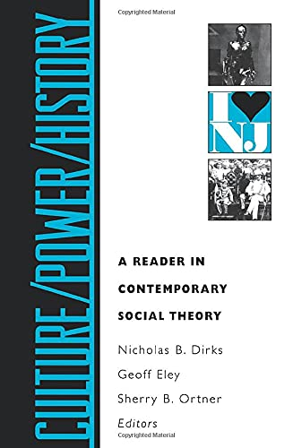 Culture/Power/History: A Reader in Contemporary Social Theory: Alcoff, Linda; Alexandeer,