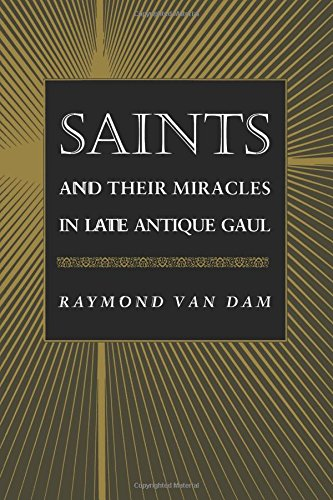 9780691021126: Saints and Their Miracles in Late Antique Gaul