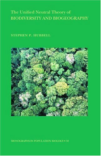 9780691021294: The Unified Neutral Theory of Biodiversity and Biogeography (MPB-32) (Monographs in Population Biology)