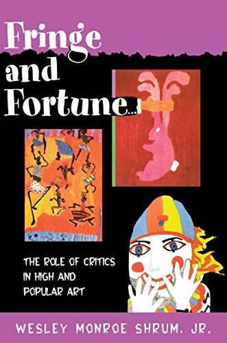 9780691021454: Fringe and Fortune: The Role of Critics in High and Popular Art