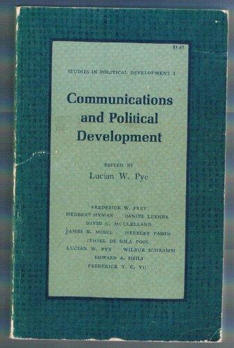 Communications and Political Development. (SPD-1) (Studies in Political Development): Pye, Lucian W.