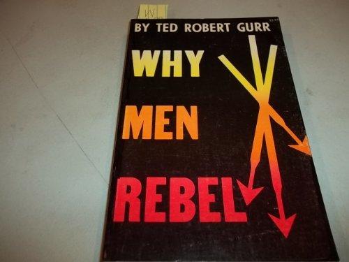 9780691021676: Why Men Rebel (Center for International Studies, Princeton University)