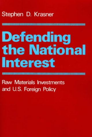 9780691021829: Defending the National Interest: Raw Materials Investments and U.S. Foreign Policy (Center for International Affairs, Harvard University)