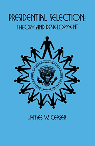 9780691021881: Presidential Selection: Theory and Development